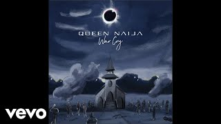 Queen Naija - War Cry (Audio)