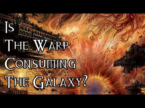 Is The Warp Consuming The Galaxy? - 40K Theories