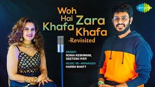 Woh Hai Zara Khafa Khafa | Sonia Keshwani | Geetesh Iyer | Official Cover Song