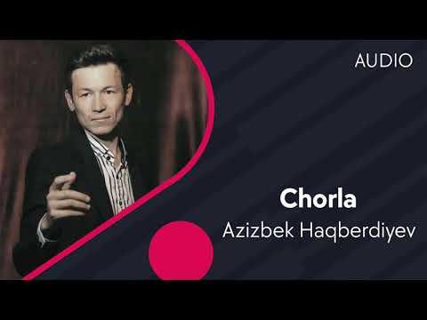 Azizbek Haqberdiyev - Chorla