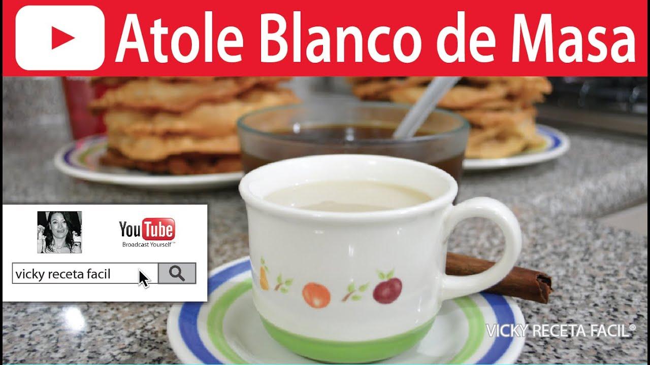 Atole blanco de masa vicky receta facil youtube - Como hacer blanco roto ...