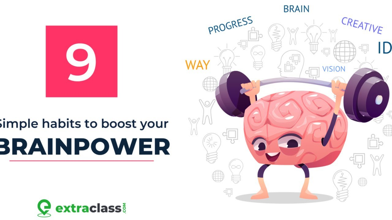 9 Simple Habits to Boost Your Brain Power