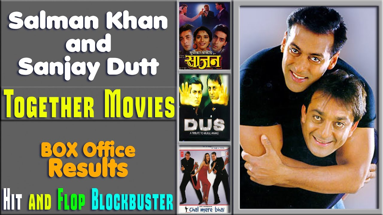 Sanjay Dutt and Salman Khan Together Movies Box Office ...