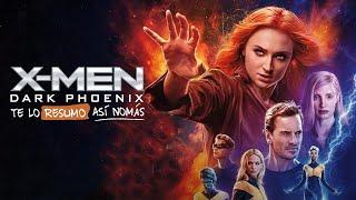 X-Men Dark Phoenix | Te Lo Resumo