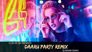Daaru Party (Remix) | DJ Manik | Millind Gaba | Club Of DJs