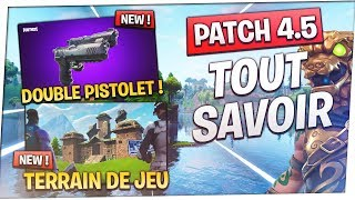 🔥 PATCH 4.5: DOUBLE PISTOLET, GAME TERRAIN MODE, 12V12... Fortnite Battle Royale