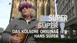 Super Süper! Das Kölsche Original Hans Süper