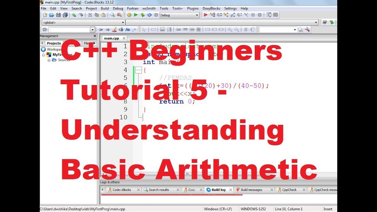 C++ Tutorial for Beginners 5 - Understanding Basic Arithmetic ...