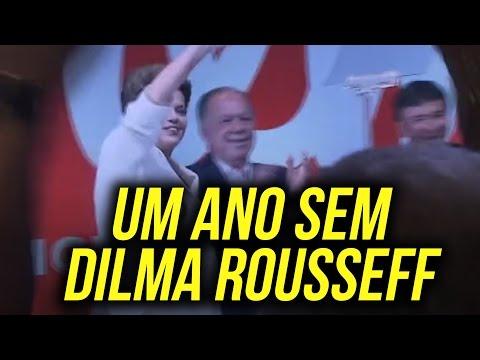 Um ano sem Dilma Rousseff.