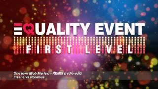 One love ( Bob Marley ) - Remix ( radio edit )  INSANE vs. RONIMUS