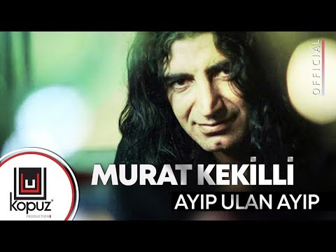 Murat Kekilli - Ayıp Ulan Ayıp