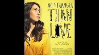 Не менее странно чем любовь No Stranger Than Love