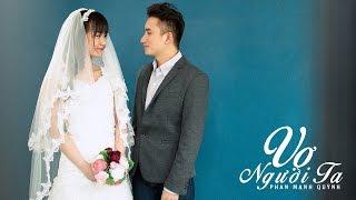 360° Video Music 4K: Phan Mạnh Quỳnh - Vợ Người Ta
