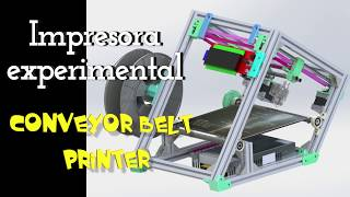 Impresora 3d experimental : Conveyor Belt 3d Printer