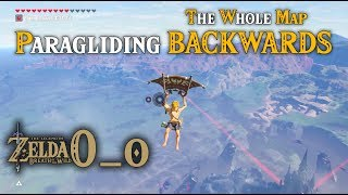 Paragliding BACKWARDS the Whole Map! ASMR Link in Zelda Breath of the Wild 0_o