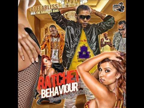 DJ FearLess - Ratchet Behavior (Dancehall Mix 2016)