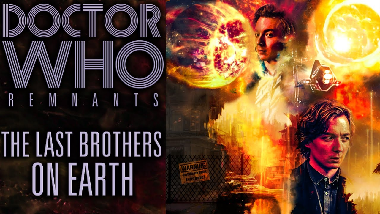 Doctor Who: Remnants | The Last Brothers On Earth (FAN AUDIO)