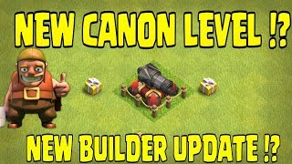 New canon level Clash of clans!!?