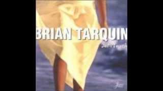 "Brian Tarquin - ""Darlin Darlin Baby"""