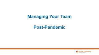 Webinar Recording - Managing Your Team Post Pandemic