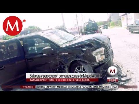 Balacera y persecución por varias zonas de Miguel Alemán en Tamaulipas