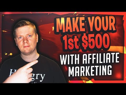 Make Your First $500 With Affiliate Marketing