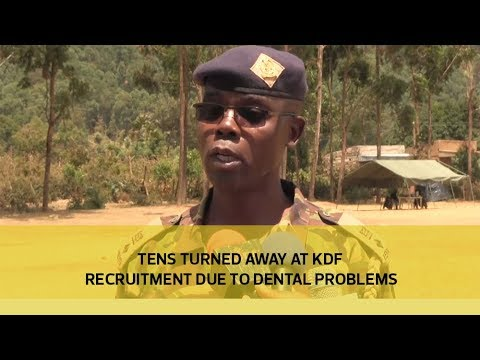 Tens turned away at KDF recruitment due to dental problems
