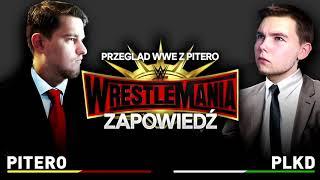 PITERO I PLKD   WRESTLEMANIA 35 - ZAPOWIEDŹ   Przegląd WWE z PTR