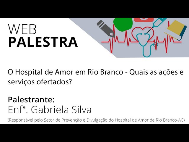 O Hospital de Amor em Rio Branco – Quais as ações e serviços ofertados?