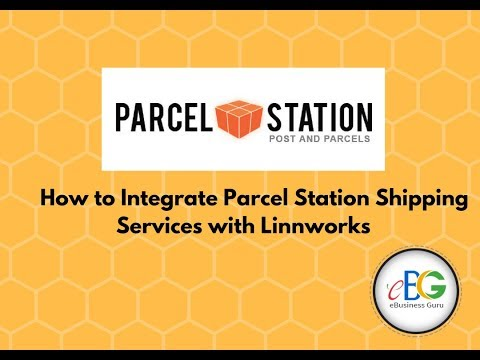How to integrate ParcelStation Shipping Services with Linnworks