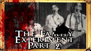 """The Family Experiment"" (Part 2) 