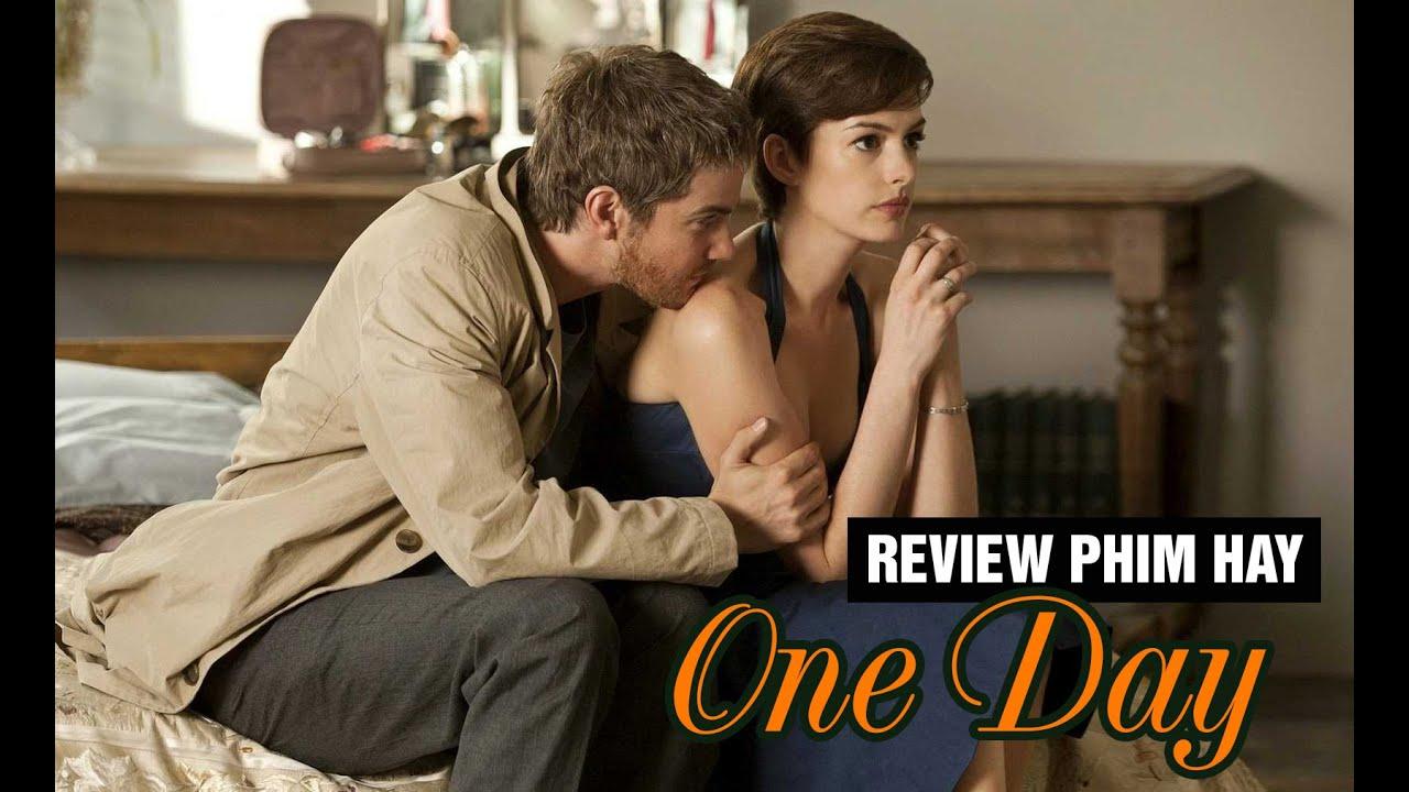 Review Phim Hay Mỹ: One Day - Một ngày để yêu