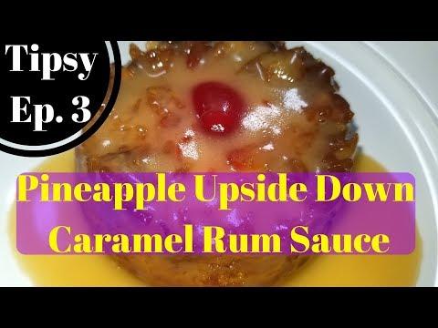 Pineapple Upside Down | Caramel Rum Sauce | Tipsy Series Ep. 3