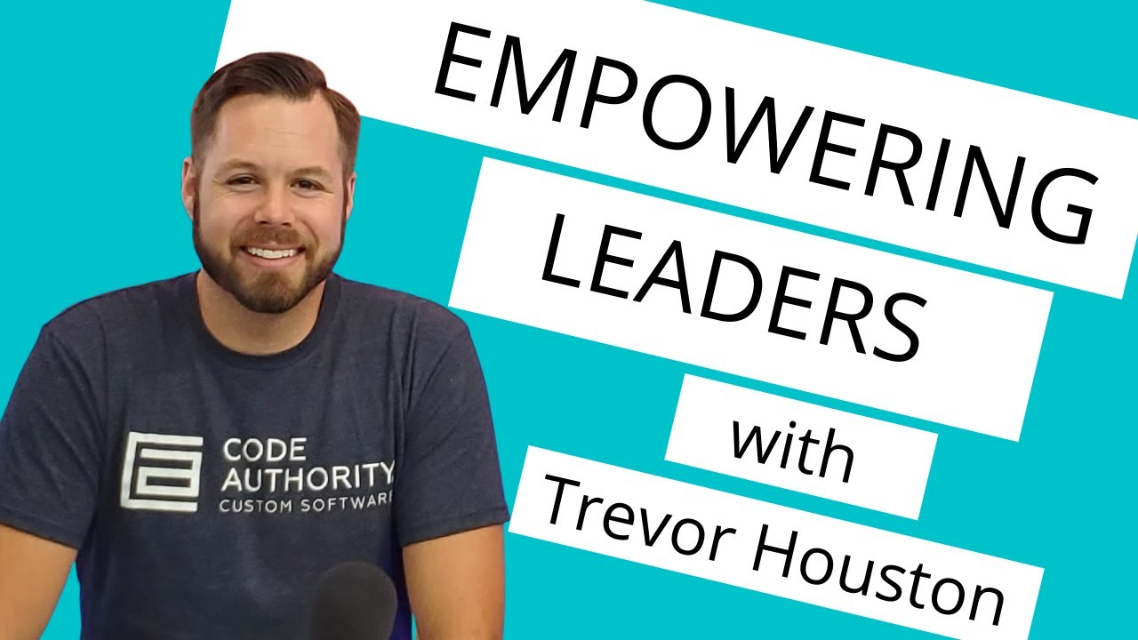 Empowering Leaders With Trevor Houston