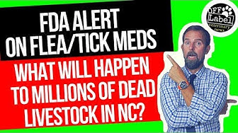 FDA ALERT ON FLEA/TICK MEDS, WHAT WILL HAPPEN TO DEAD LIVESTOCK IN NC?