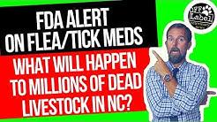 FDA ALERT ON FLEA/TICK MEDS, WHAT WILL HAPPEN TO DEAD LIVESTOCK IN NC?