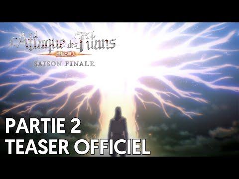 L'Attaque des Titans Saison Finale   Teaser Partie 2