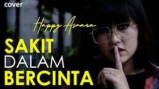 SAKIT DALAM BERCINTA - HAPPY ASMARA   Cover