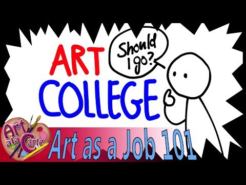 Should you go to Art College:  Art as a Job 101 Ep: 6