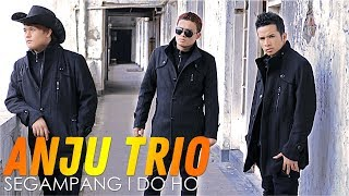 ANJU TRIO - Segampang I Do Ho  (Official Video) | Lagu Batak Terpopuler 2019
