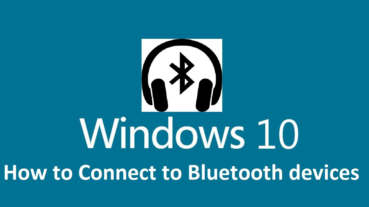 Connect bluetooth headphones to windows 10 - Howtosolveit