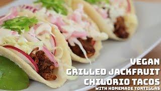 Vegan BBQ: Grilled Jackfruit Chilorio Tacos with Homemade Tortillas