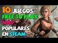 Los 10 juegos FREE TO PLAY más populares en Steam (Agosto 2018)
