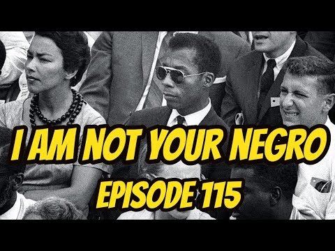 Thumbnail: I Am Not Your Negro - Episode 115