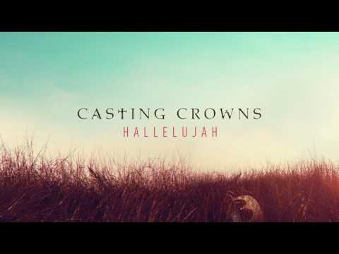 Casting Crowns - Hallelujah (Audio)