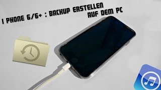 iPhone 6/6+ : Backup erstellen auf dem PC [German] - #3How To!
