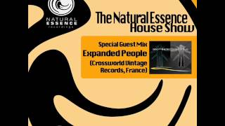 The Natural Essence House Show EP #05 - Guest Mix:  Expanded People (France)