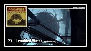 Portal Stories: Mel - Soundtrack | 27 - Troubled Water [traile…