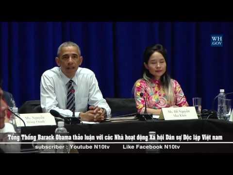 Tổng thống Barack Obama thảo luận gì  với Các nhà Hoạt Động Xã Hội Dân Sự Độc Lập Việt Nam