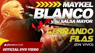 MAYKEL BLANCO Y SU SALSA MAYOR - Cerrando Filas (Concierto En Vivo) DVD COMPLETO - SALSA CUBANA 2015